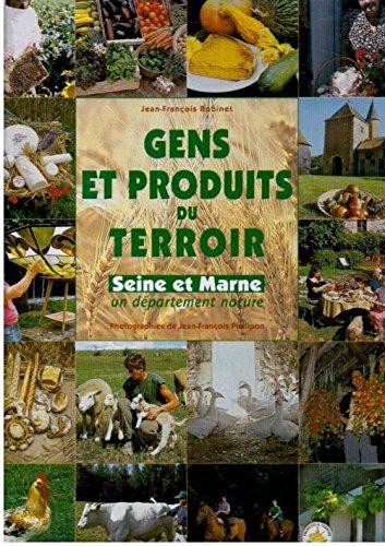 Gens et produits du terroir - Seine et Marne, un département nature
