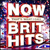 Now That's What I Call Brit Hits [Clean]