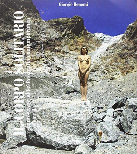 Il corpo solitario. Ediz. a colori: 2 (Arte contemporanea. Iconi. cat. bio. mem.) por Giorgio Bonomi