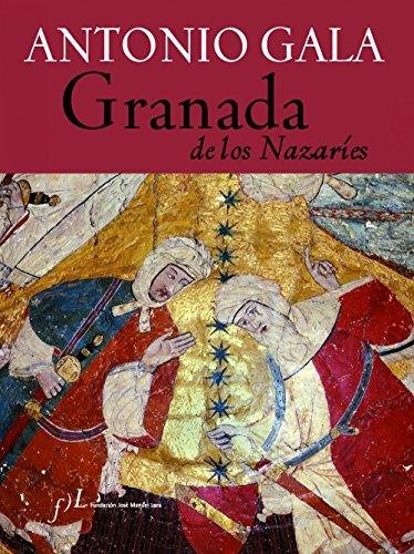 Granada de los Nazaríes (CIUDADES Hª) por Antonio Gala