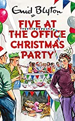 Five at the Office Christmas Party (Enid Blyton for Grown Ups)