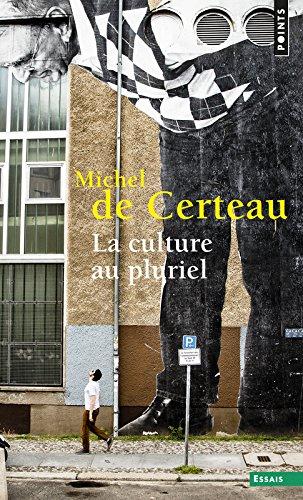 La Culture au pluriel par Michel de Certeau