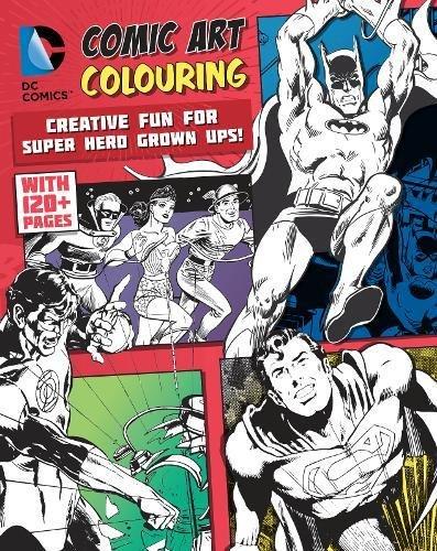 DC Comics Comic Art Colouring for Male Fans: Creative Fun for Super Hero Grown Ups! por Parragon Books Ltd