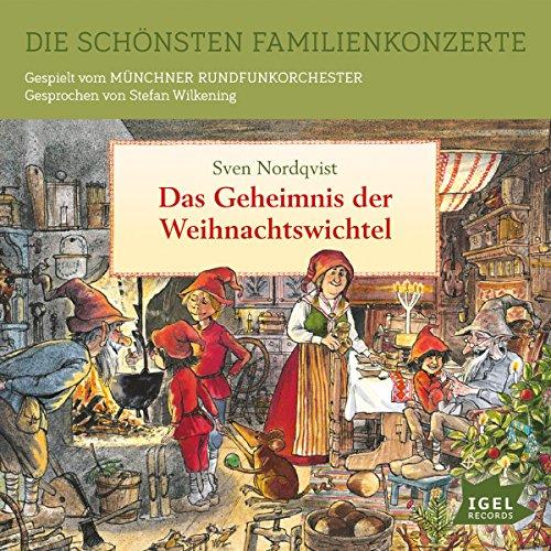 Das Geheimnis der Weihnachtswichtel (Die schönsten Familienkonzerte)