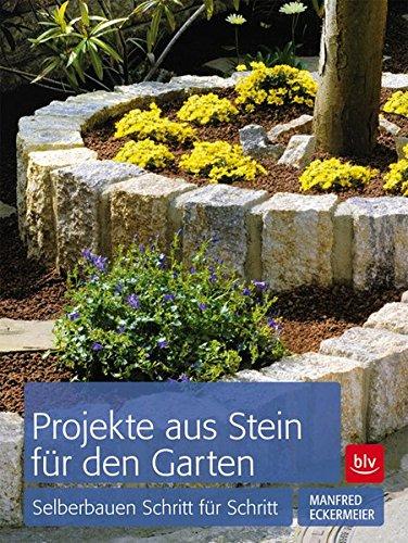 Preisvergleich Produktbild Projekte aus Stein für den Garten: Selberbauen Schritt für Schritt