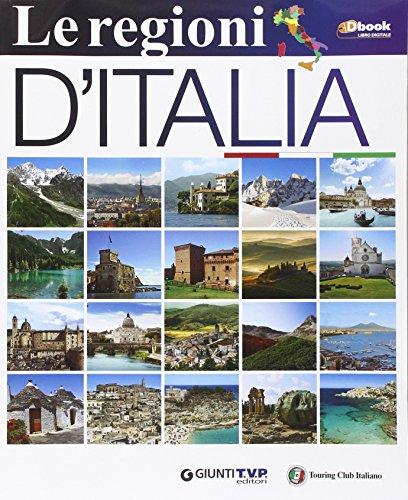 Le regioni d'Italia. Con e-book. Con espansione online. Per la Scuola media