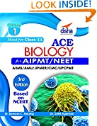 #6: ACE Biology for AIPMT/ NEET/ AIIMS/ AFMC/ JIPMER/ CMC/ UPCPMT Medical Entrance Exam Vol. 1 (class 11) 3rd Edition