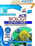 #5: ACE Biology for AIPMT/ NEET/ AIIMS/ AFMC/ JIPMER/ CMC/ UPCPMT Medical Entrance Exam Vol. 1 (class 11) 3rd Edition