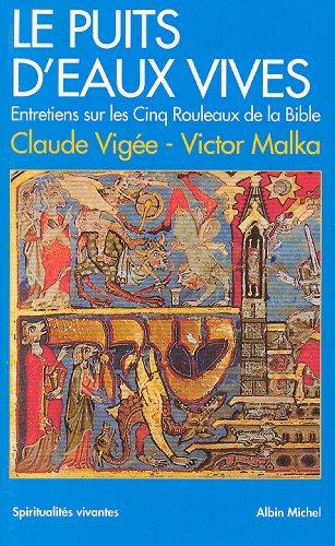 Le Puits d'eaux vives : Entretiens sur les cinq rouleaux de la Bible (Spiritualités vivantes t. 116)