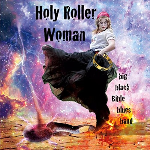 Holy Roller Woman by Big Black Bible Blues Band on Amazon ...