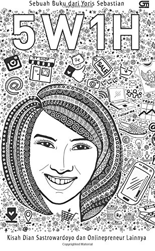 5W1H: Kisah Dian Sastrowardoyo dan Onlinepreneur Lainnya