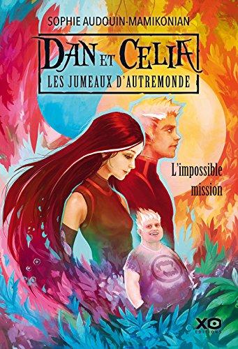 Descargar Libro Dan et Célia les jumeaux d'Autremonde - tome 1 l'impossible mission de Sophie Audouin-mamikonian