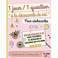 Journal à remplir 1 jour, 1 question, à la découverte de soi, pour adolescentes 12 ans et + : 100 questions sur ta vie…