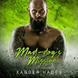 Mad-dog's Mission: A Gilas MC Romance: The Rebels Bad Boys, Book 4