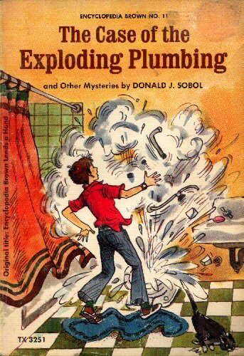 The Case of the Exploding Plumbing (Encyclopedia Brown #11)