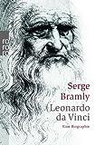 Leonardo da Vinci: Eine Biographie - Serge Bramly