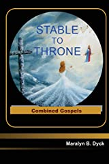 Stable to Throne: Combined Gospels Broché