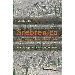 Srebrenica. Chronologie eines Völkermords oder Was geschah mit Mirnes Osmanovic