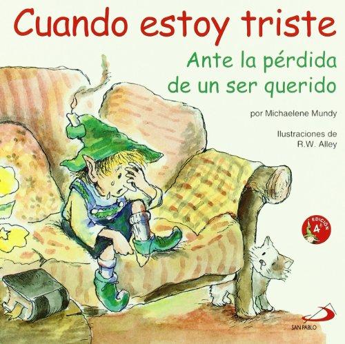 Cuando estoy triste: Ante la pérdida de un ser querido (Duendelibros para niños) por Michaelene Mundy