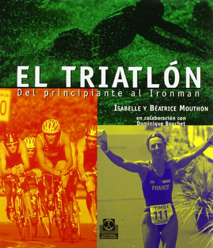 El triatlón / The Triathlon: Del principiante al Ironman / From beginner to Ironman di Isabelle Mouthon