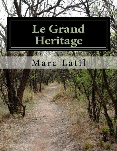 Le Grand Heritage: Mémoire de Trois Voyageurs: Volume 1 (Chroniques de l'Ancien Monde)