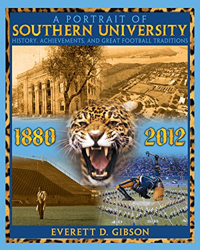 A Portrait of Southern University: History, Achievements, and Great Football Traditions 1880-2012 (English Edition) - 1880 Portrait