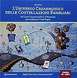 eBook Gratis da Scaricare L universo crearmonico delle costellazioni familiari 45 carte crearmoniche e 3 permessi per realizzare i tuoi sogni Con 45 Carte Con CD Audio (PDF,EPUB,MOBI) Online Italiano