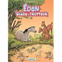 Eden, le globe-trotteur, Tome 1 :