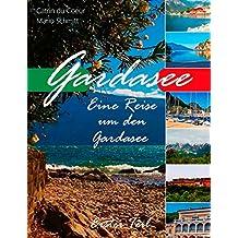 Gardasee: Eine Reise um den Gardasee, Erster Teil