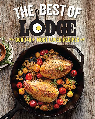 Best of Lodge: Our 125+ Most Loved Recipes