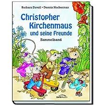 Christopher Kirchenmaus und seine Freunde: Sammelband