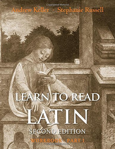 Learn to Read Latin, Second Edition (Workbook Part 1) by Andrew Keller (2015-06-23)