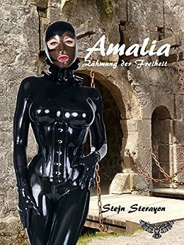 Amalia - Zähmung der Freiheit von [Sterayon, Stejn]