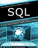 #3: SQL: The Ultimate Guide From Beginner To Expert - Learn And Master SQL In No Time! (2017 Edition)