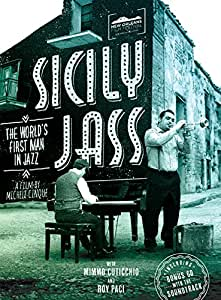 Sicily Jass - The World's First Man in Jazz (1 CD + 1 DVD)