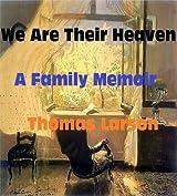 We Are Their Heaven: A Family Memoir