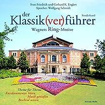 Der Klassik(ver) führer. Wagners Ring-Motive