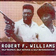 Robert F. Williams: Self Respect, Self Defence And Self Determination: Self Respect, Self Defense and Self Determination (AK Press Audio)