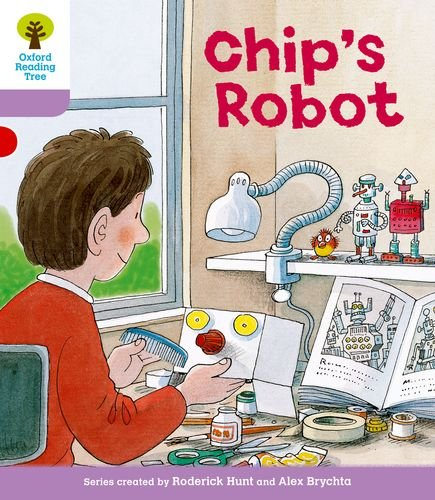 Oxford Reading Tree: Level 1+: More First Sentences B: Chip's Robot