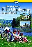 Die schönsten Flussradwege in Deutschland (Die schönsten Radtouren und Radfernwege in Deutschland)