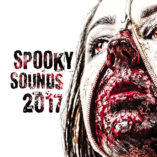 Spooky Sounds 2017 - Horror Music, Scary Halloween Sounds, Hits for Halloween Party, Bloody Lullaby