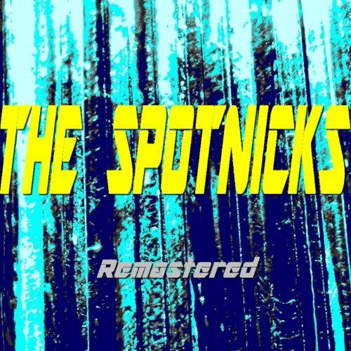The Spotnicks (Remastered)