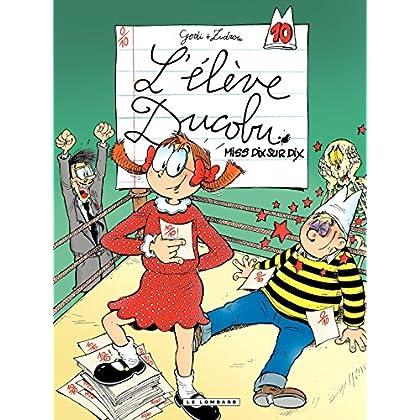 L'Elève Ducobu - tome 10 - Miss Dix sur Dix