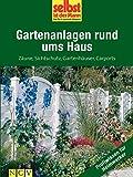 Gartenanlagen rund ums Haus - Profiwissen für Heimwerker: Zäune, Sichtschutz, Gartenhäuser, Carports