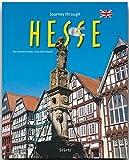 Journey through HESSE - Reise durch HESSEN - Ein Bildband mit über 210 Bildern auf 140 Seiten - STÜRTZ Verlag (Journey Through (Sturtz)) - Ernst-Otto Luthardt (Autor), Tina und Horst Herzig (Fotografen)