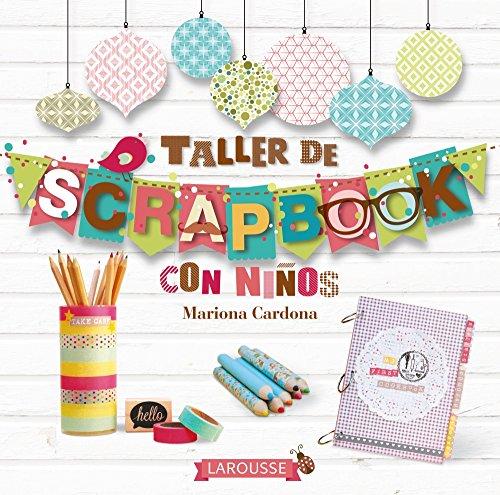 Taller de scrapbook (Larousse - Libros Ilustrados/ Prácticos - Ocio Y Naturaleza)