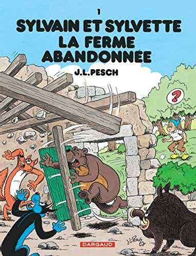 Sylvain et Sylvette, Tome 1 : La ferme abandonnée par Pesch Jean-Louis