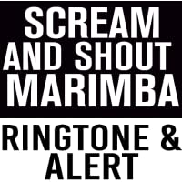 Scream and Shout Marimba Ringtone and Alert