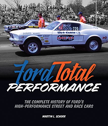 Ford Total Performance: Ford'S Legendary High-Performance Street and Race Cars (Ford Cobra Engine)