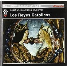 Los Reyes Católicos (Historia del mundo para jóvenes)